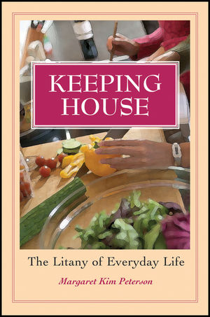 Keeping House: The Litany of Everyday Life (1118782003) cover image