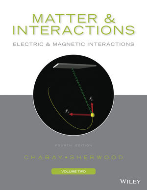 Matter and Interactions, Volume II: Electric and Magnetic Interactions, 4th Edition