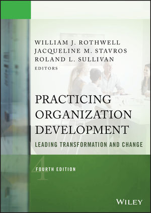 Practicing Organization Development: Leading Transformation and Change, 4th Edition (1118947703) cover image