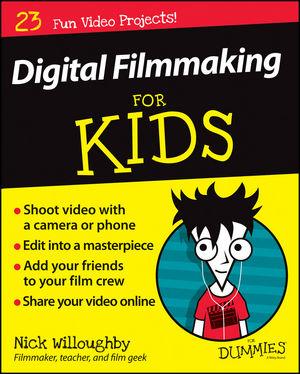 Digital Filmmaking For Kids For Dummies (1119027403) cover image