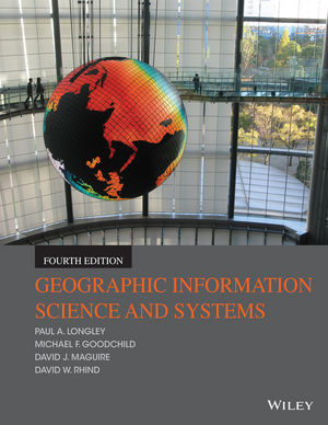 Geographic Information Science and Systems, 4th Edition (1119031303) cover image