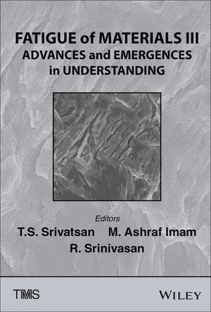 Fatigue of Materials III: Advances and Emergences in Understanding (1119041503) cover image