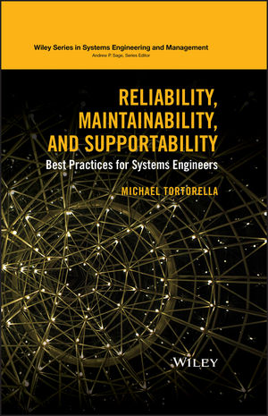 Reliability, Maintainability, and Supportability: Best Practices for Systems Engineers (1119058503) cover image