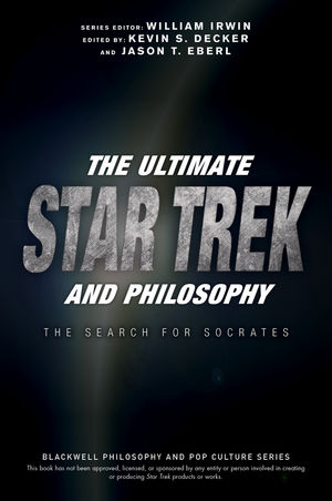 The Ultimate Star Trek and Philosophy: The Search for Socrates (1119146003) cover image