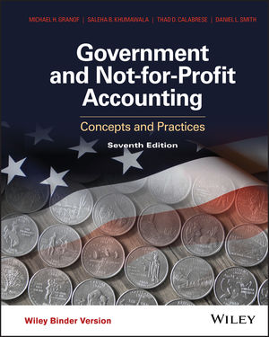 Government and Not-for-Profit Accounting: Concepts and Practices, 7th  Edition