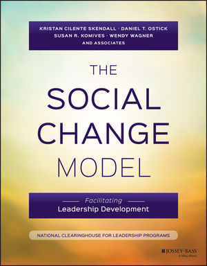 The Social Change Model: Facilitating Leadership Development (1119242703) cover image