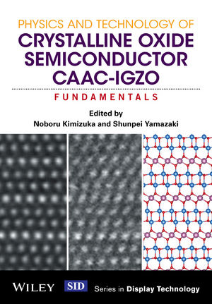Physics and Technology of Crystalline Oxide Semiconductor CAAC-IGZO: Fundamentals (1119247403) cover image