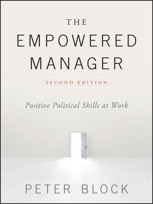 The Empowered Manager: Positive Political Skills at Work, 2nd Edition