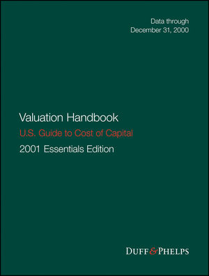 Valuation Handbook - U.S. Guide to Cost of Capital, 2001 U.S. Essentials Edition