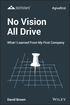 No Vision All Drive: Memoirs of an Entrepreneur