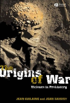 The Origins of War: Violence in Prehistory (1405112603) cover image