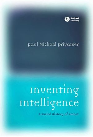 Inventing Intelligence: A Social History of Smart (1405152303) cover image