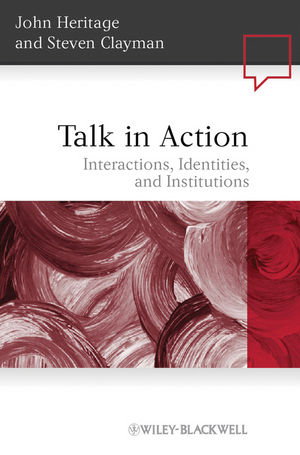Talk in Action: Interactions, Identities, and Institutions (1405185503) cover image