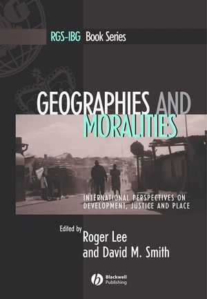 Geographies and Moralities: International Perspectives on Development, Justice and Place (1444355503) cover image