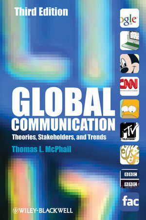 Global Communication: Theories, Stakeholders, and Trends, 3rd Edition (1444358103) cover image