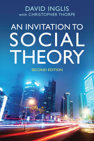 An Invitation to Social Theory, 2nd Edition