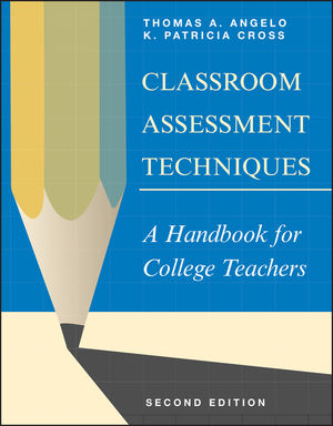 Classroom Assessment Techniques: A Handbook for College Teachers, 2nd Edition