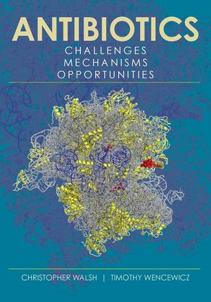 Antibiotics: Challenges, Mechanisms, Opportunities, 2nd Edition