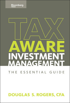 Tax Aware Investment Management: The Essential Guide (1576601803) cover image