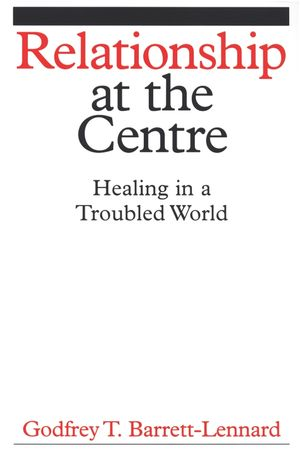 Relationship at the Centre: Healing in a Troubled World