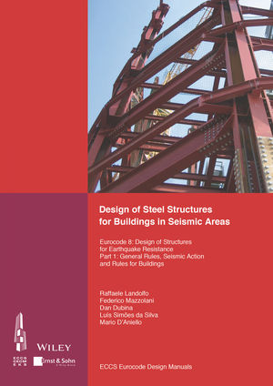 Design of Steel Structures for Building in Seismic Areas: Eurocode 8: Design of Structures for Earthquake Resistance. Part 1: General Design of Steel Structures for Buildings