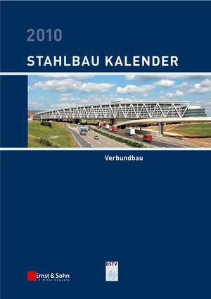 Stahlbau-Kalender 2010: Schwerpunkt: Verbundbau