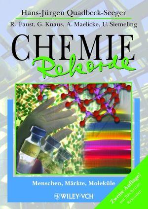 Chemie-Rekorde: Menschen, Märkte, Moleküle, 2nd Edition