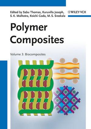 Polymer Composites, Volume 3, Biocomposites