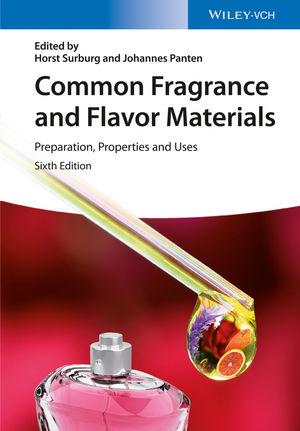 Common Fragrance and Flavor Materials: Preparation, Properties and Uses, 6th Edition
