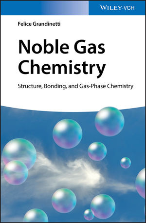 Noble Gas Chemistry: Structure, Bonding, and Gas-Phase Chemistry