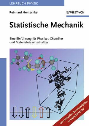 Statistische Mechanik: Eine Einführung für Physiker, Chemiker und Materialwissenschaftler