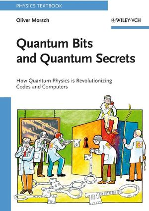 Quantum Bits and Quantum Secrets: How Quantum Physics is revolutionizing Codes and Computers (3527407103) cover image