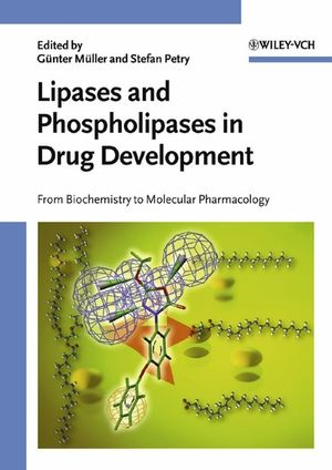 Lipases and Phospholipases in Drug Development: From Biochemistry to Molecular Pharmacology (3527605703) cover image