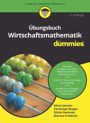 Übungsbuch Wirtschaftsmathematik für Dummies, 2. Auflage