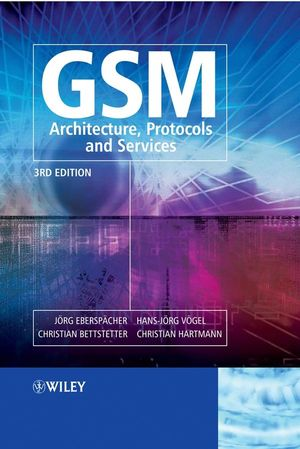 GSM - Architecture, Protocols and Services, 3rd Edition