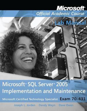 Exam 70-431 Microsoft SQL Server 2005 Implementation and Maintenance Lab Manual