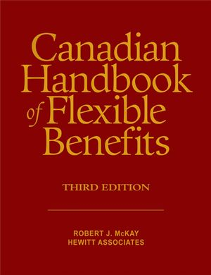 Canadian Handbook of Flexible Benefits, 3rd Edition
