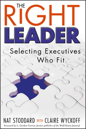 The Right Leader: Selecting Executives Who Fit (0470344504) cover image