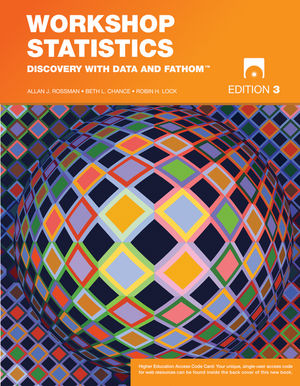 Workshop Statistics: Discovery with Data and Fathom, 3rd Edition
