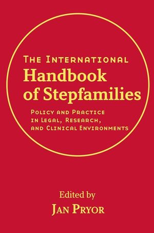 The International Handbook of Stepfamilies: Policy and Practice in Legal, Research, and Clinical Environments (0470419504) cover image