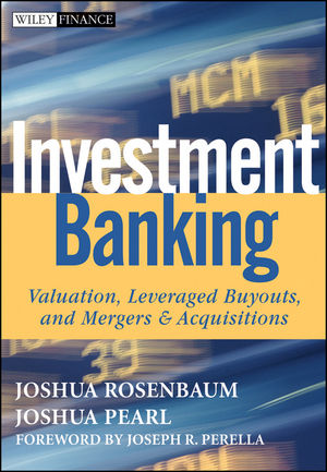 Investment Banking: Valuation, Leveraged Buyouts, and Mergers and Acquisitions (0470442204) cover image
