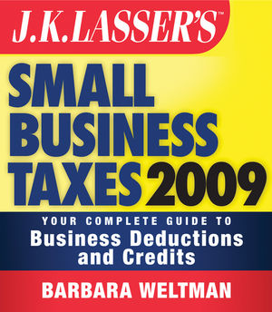 JK Lasser's Small Business Taxes 2009: Your Complete Guide to Business Deductions and Credits