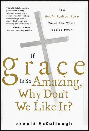 If Grace Is So Amazing, Why Don