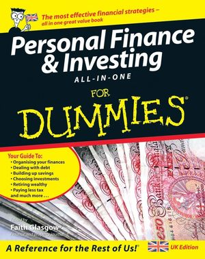 Personal Finance and Investing All-in-One For Dummies, UK Edition