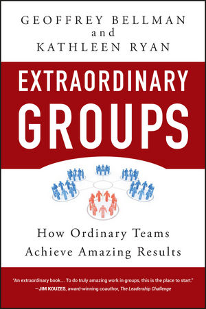 Extraordinary Groups: How Ordinary Teams Achieve Amazing Results (0470527404) cover image