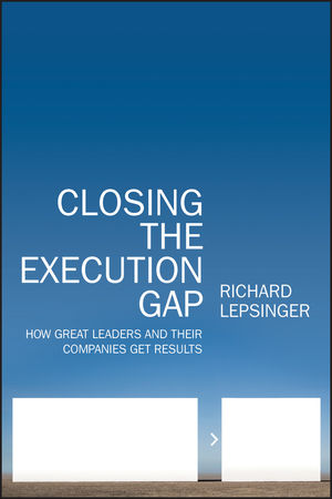 Closing the Execution Gap: How Great Leaders and Their Companies Get Results (0470531304) cover image