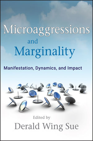 Microaggressions and Marginality: Manifestation, Dynamics, and Impact (0470627204) cover image