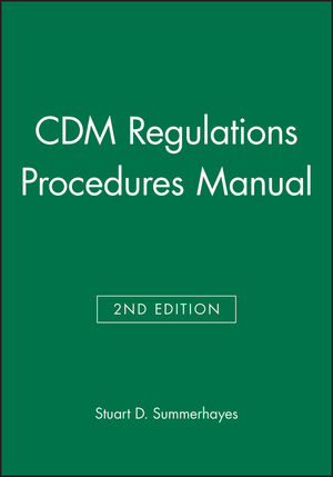 CDM Regulations Procedures Manual, 2nd Edition (0470680504) cover image