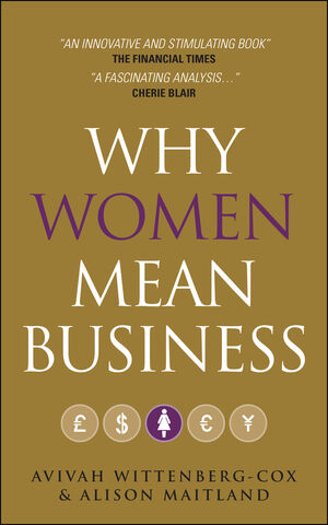 Why Women Mean Business: Understanding the Emergence of our next Economic Revolution (0470749504) cover image