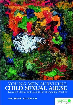 Young Men Surviving Child Sexual Abuse: Research Stories and Lessons for Therapeutic Practice (0470844604) cover image